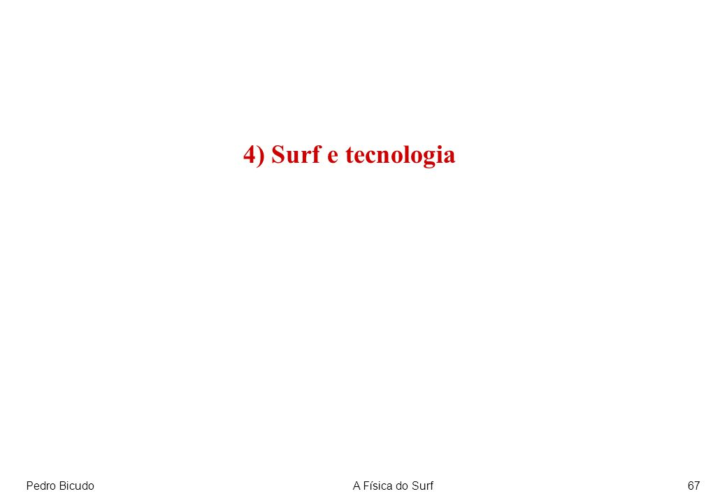 4) Surf e tecnologia Pedro Bicudo A Física do Surf