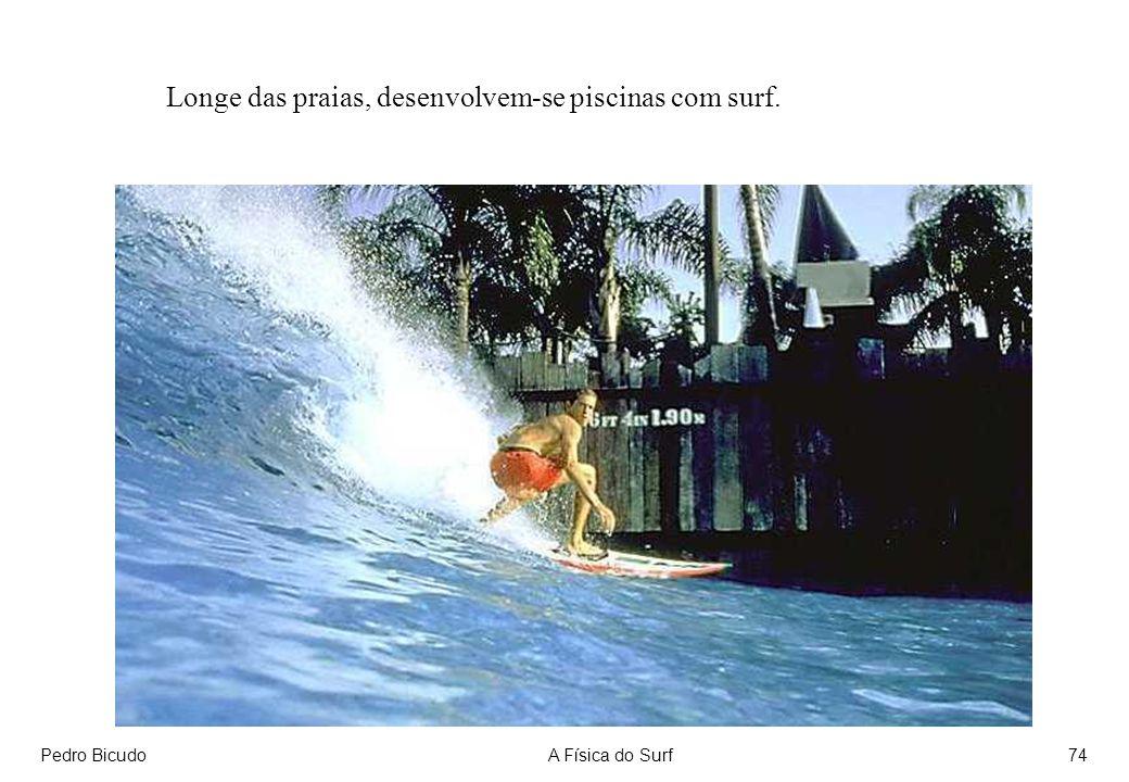 Longe das praias, desenvolvem-se piscinas com surf.