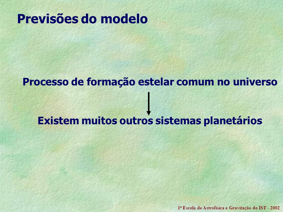 Previsões do modelo Processo de formação estelar comum no universo