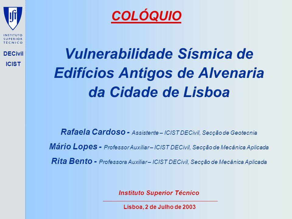 COLÓQUIO Vulnerabilidade Sísmica de Edifícios Antigos de Alvenaria da Cidade de Lisboa.