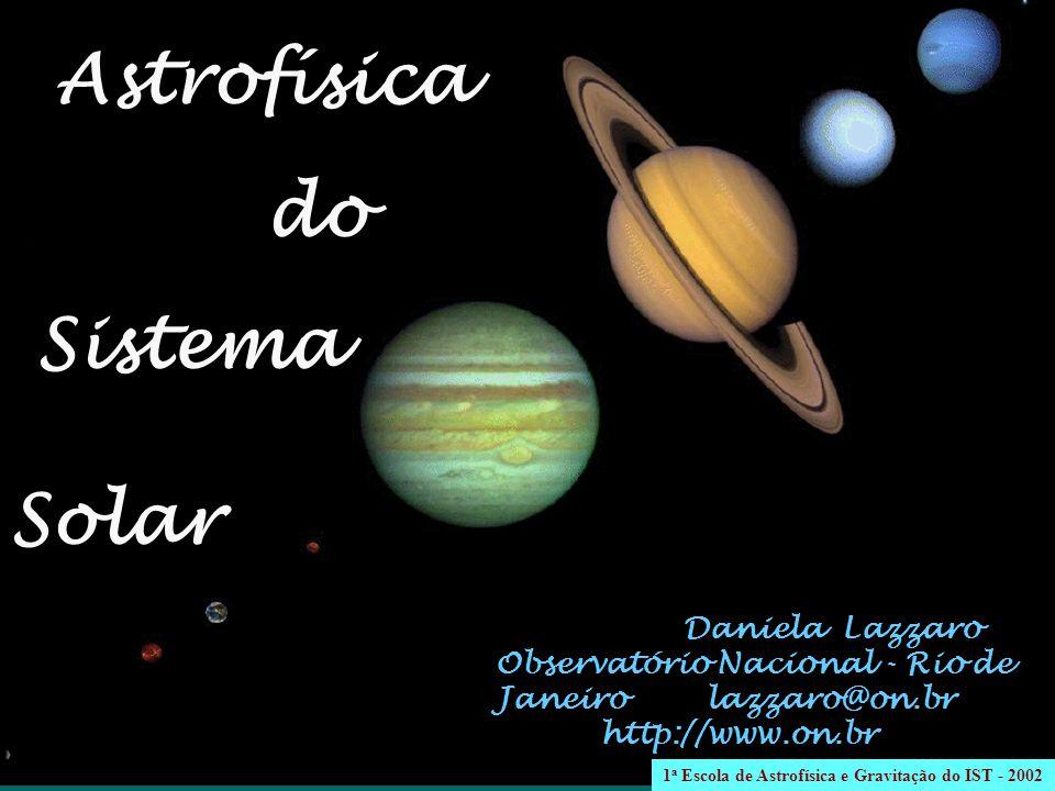 Astrofísica do Sistema Solar Daniela Lazzaro