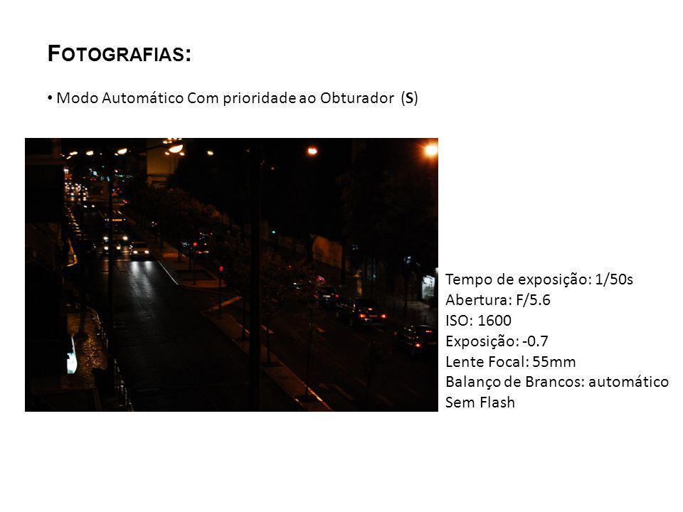 Fotografias: Modo Automático Com prioridade ao Obturador (S)