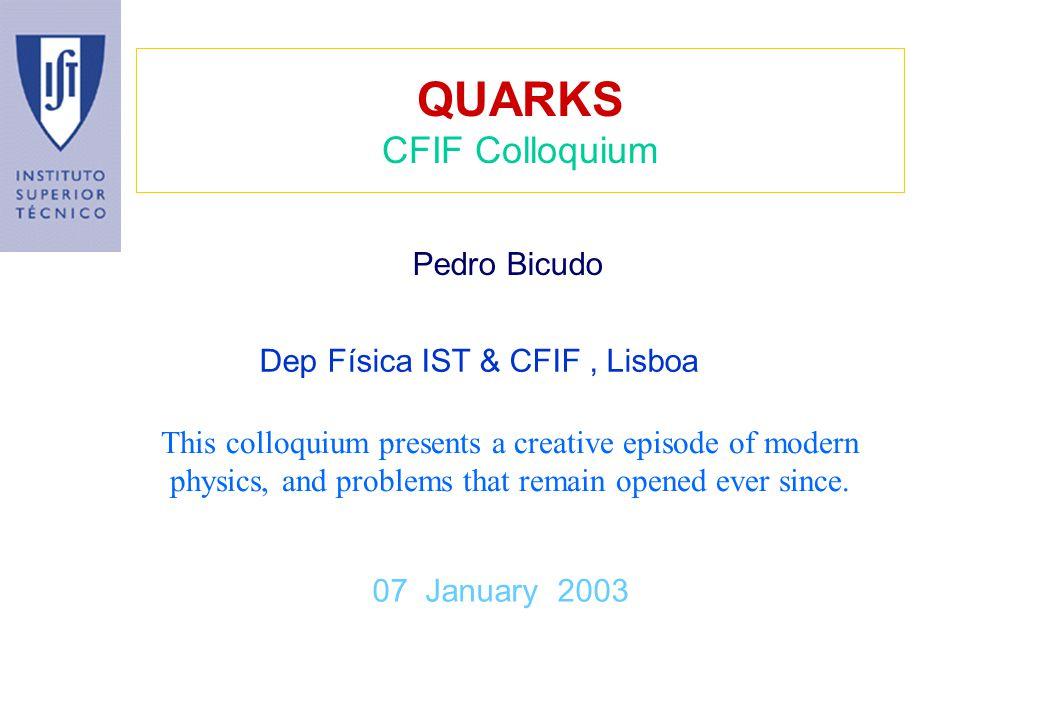 QUARKS CFIF Colloquium