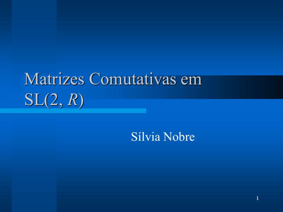 Matrizes Comutativas em SL(2, R)