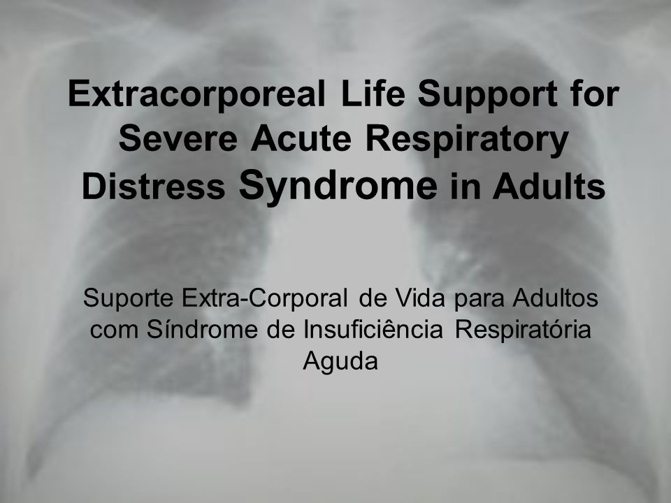 Extracorporeal Life Support for Severe Acute Respiratory Distress Syndrome in Adults