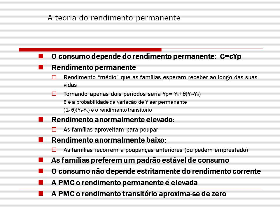 O consumo depende do rendimento permanente: C=cYp
