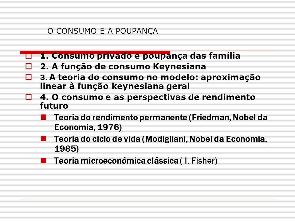 Teoria do rendimento permanente (Friedman, Nobel da Economia, 1976)