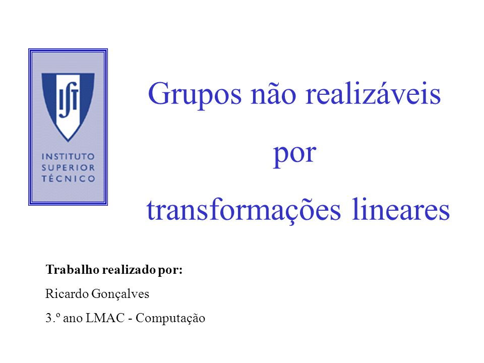 Grupos não realizáveis por transformações lineares