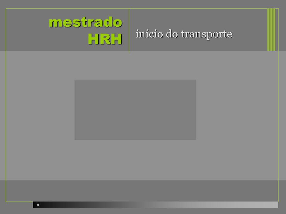 mestrado HRH início do transporte