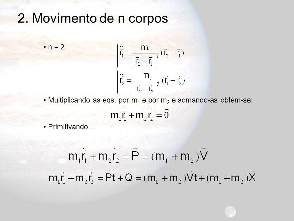 2. Movimento de n corpos n = 2