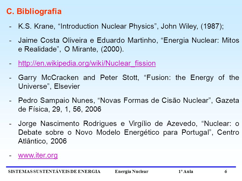 C. Bibliografia K.S. Krane, Introduction Nuclear Physics , John Wiley, (1987);