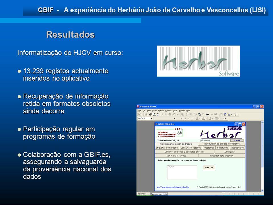 Resultados Informatização do HJCV em curso: