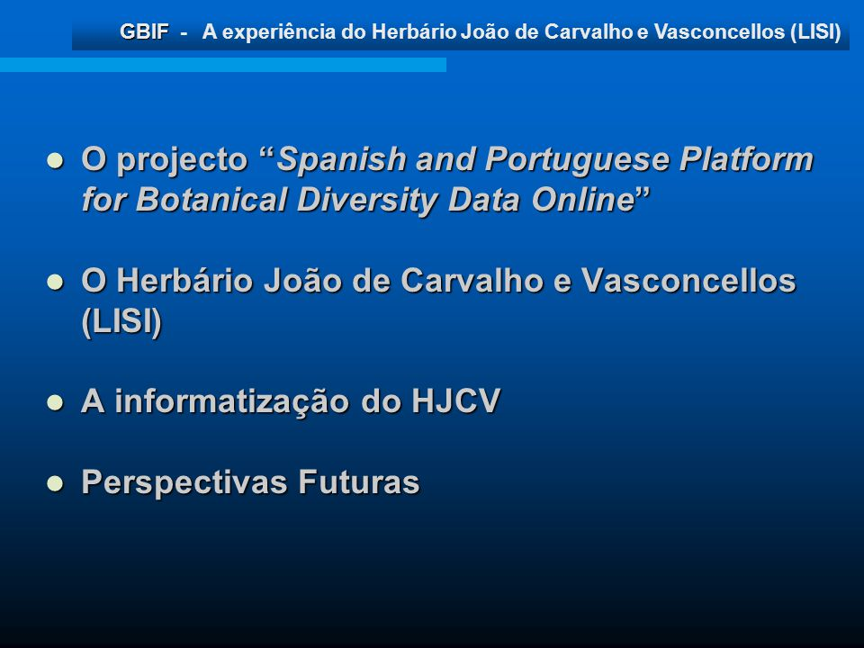 O projecto Spanish and Portuguese Platform for Botanical Diversity Data Online