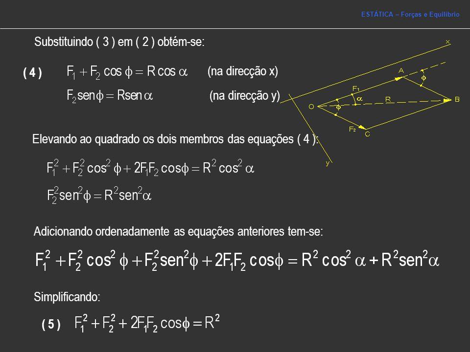 Substituindo ( 3 ) em ( 2 ) obtém-se: