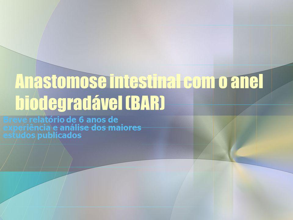 Anastomose intestinal com o anel biodegradável (BAR)