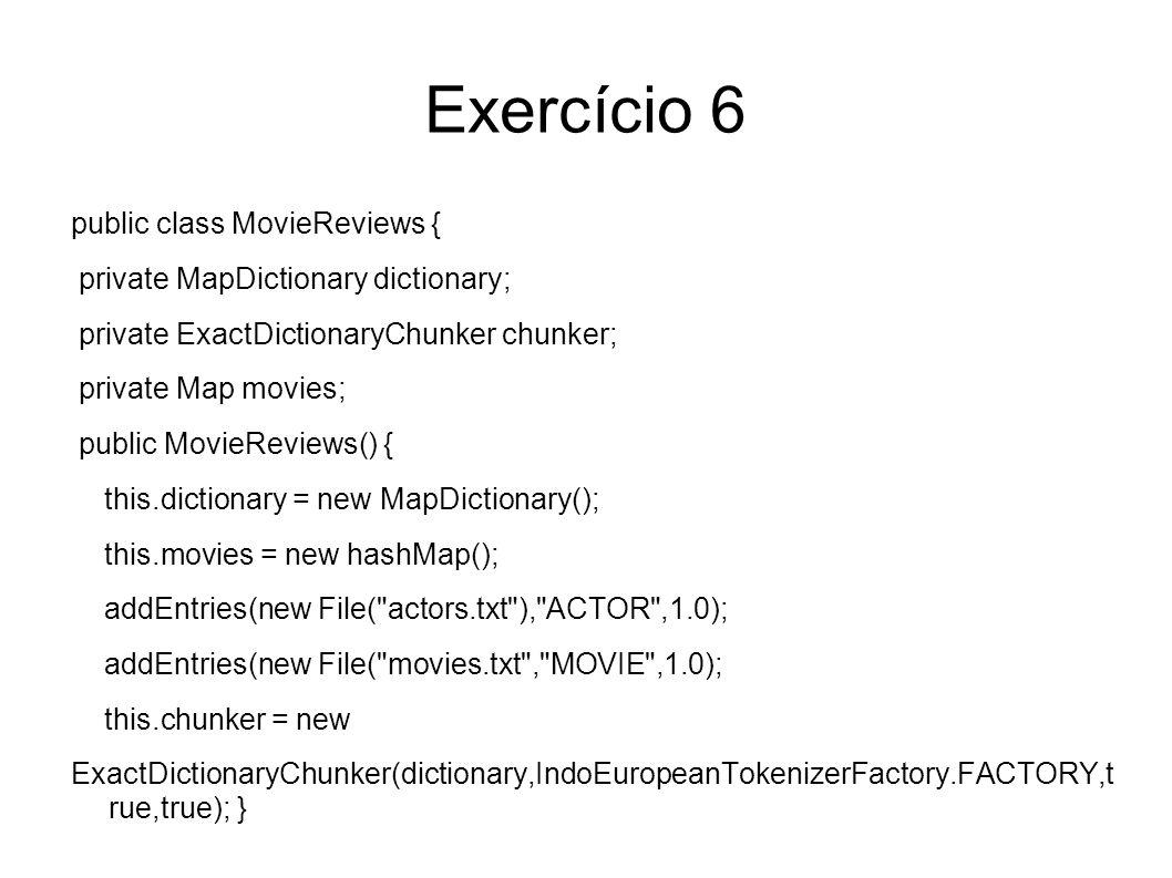 Exercício 6 public class MovieReviews {
