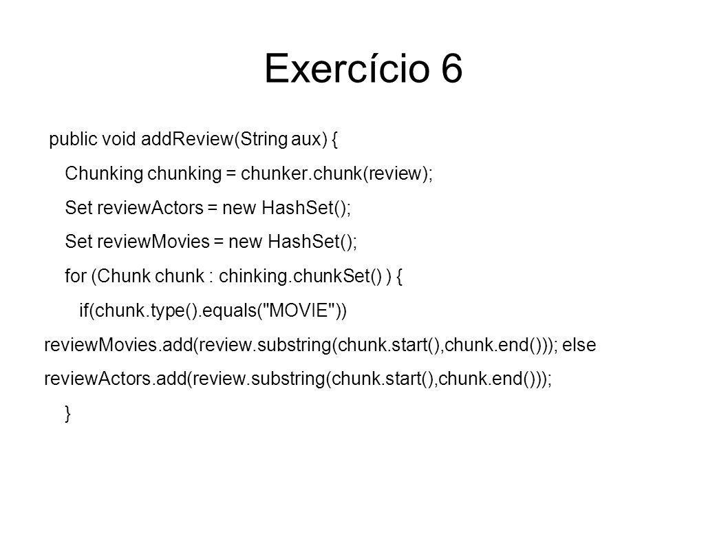 Exercício 6 public void addReview(String aux) {