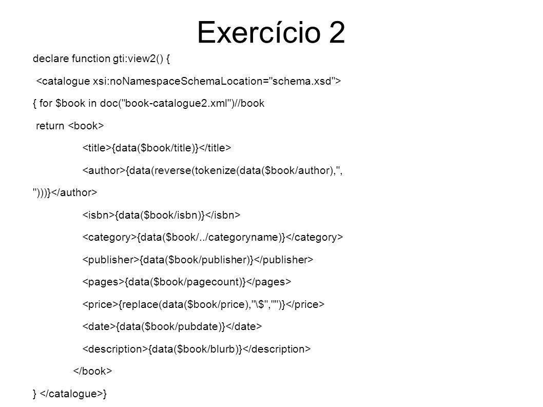 Exercício 2 declare function gti:view2() {