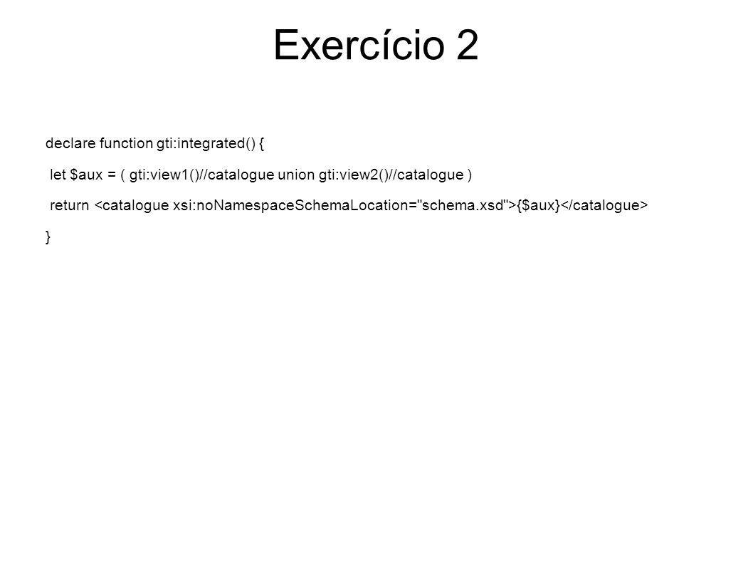 Exercício 2 declare function gti:integrated() {