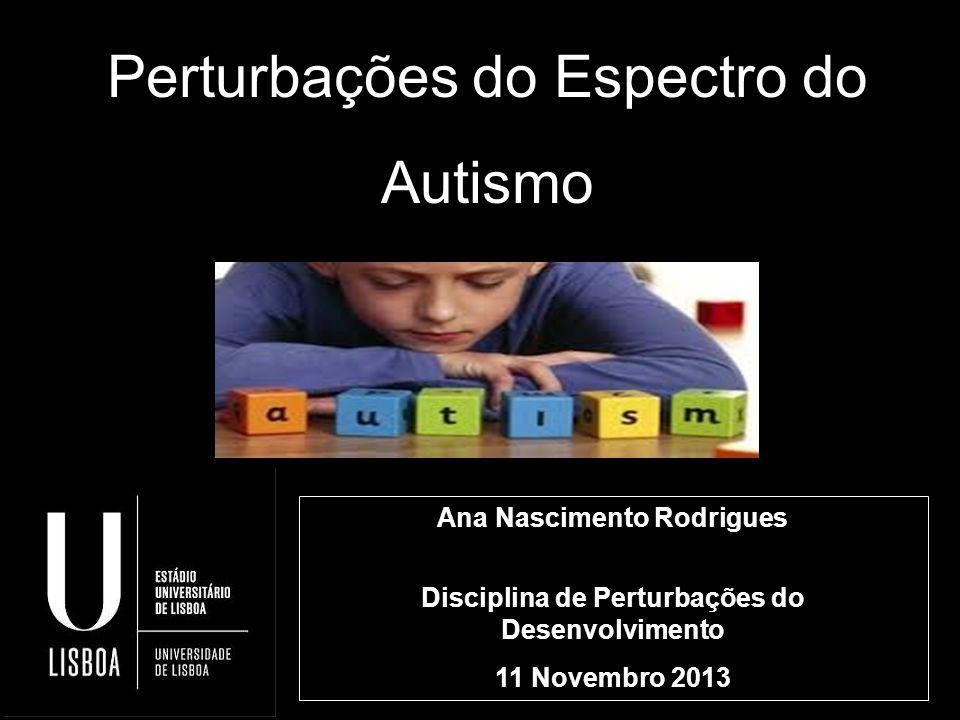 Ana Nascimento Rodrigues Disciplina de Perturbações do Desenvolvimento