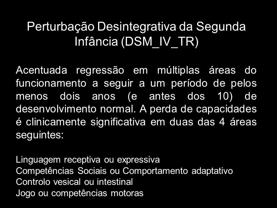 Perturbação Desintegrativa da Segunda Infância (DSM_IV_TR)