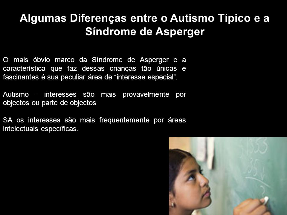 Algumas Diferenças entre o Autismo Típico e a Síndrome de Asperger
