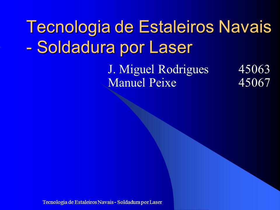 Tecnologia de Estaleiros Navais - Soldadura por Laser