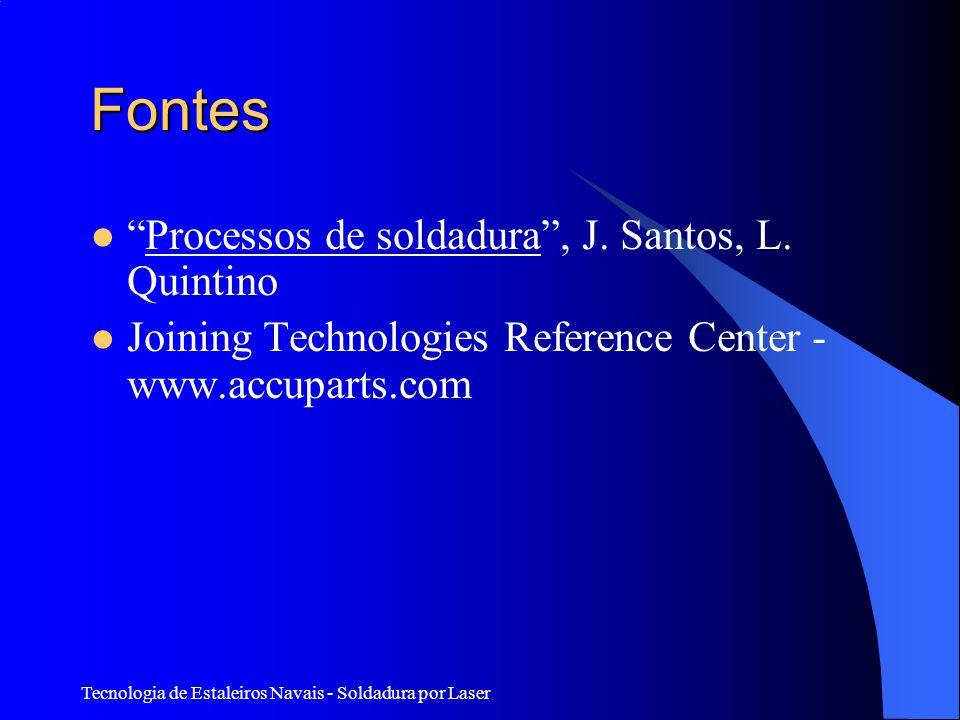 Fontes Processos de soldadura , J. Santos, L. Quintino