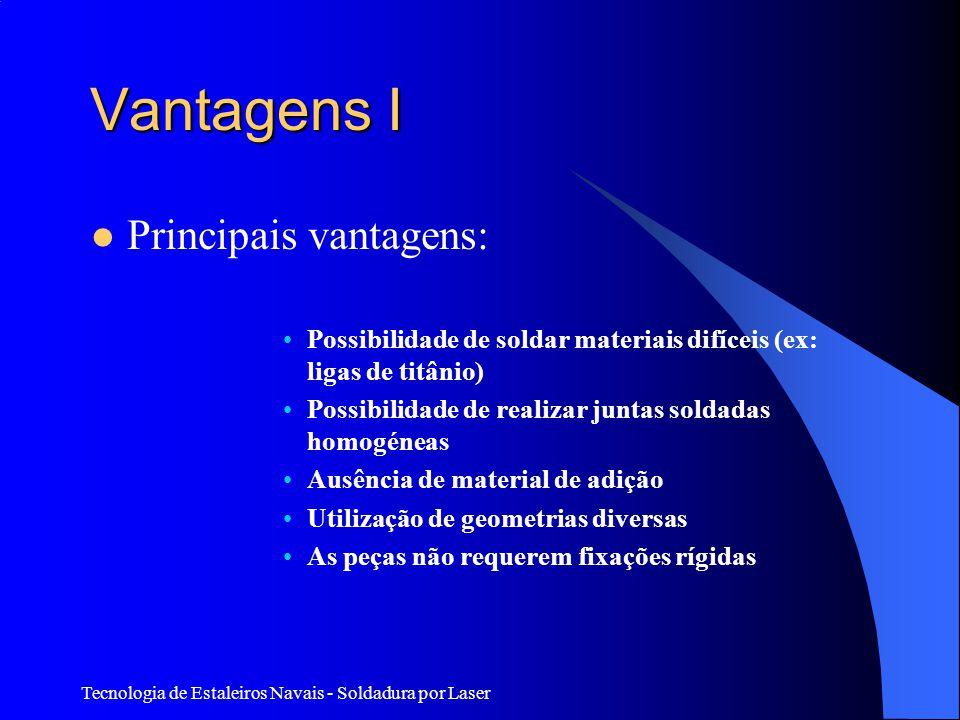 Vantagens I Principais vantagens:
