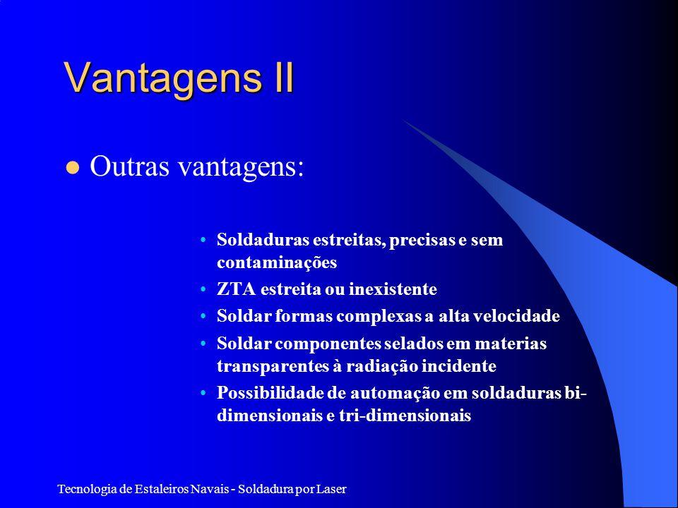 Vantagens II Outras vantagens: