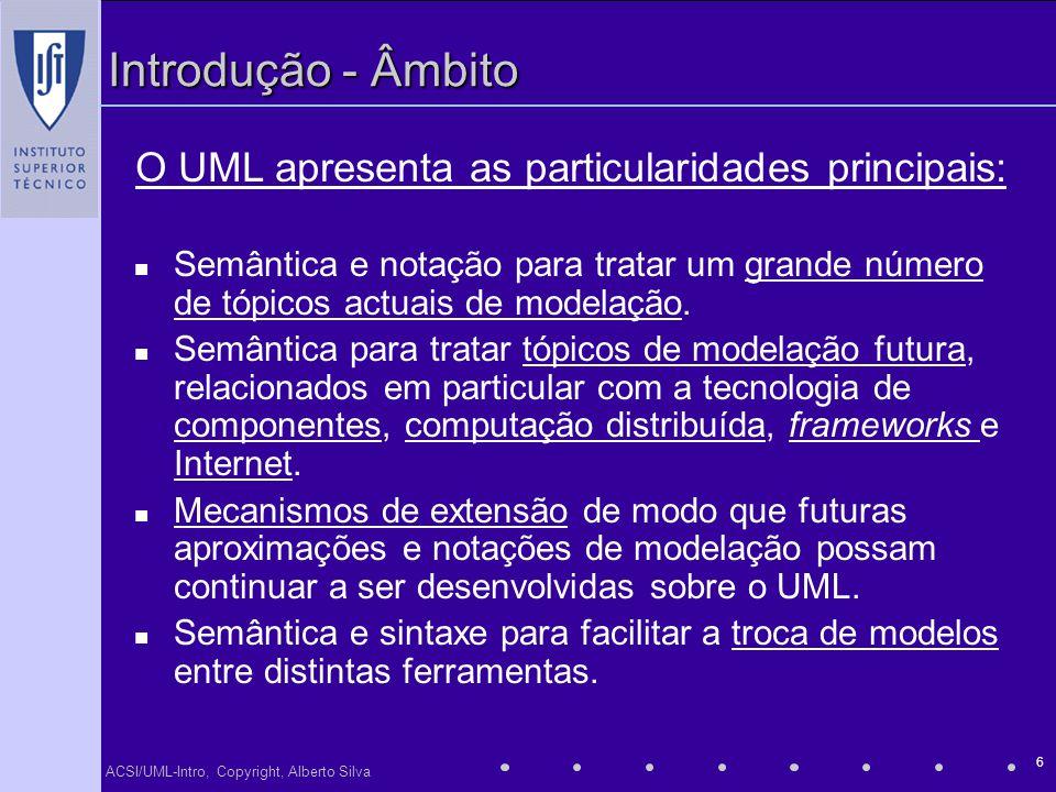 O UML apresenta as particularidades principais: