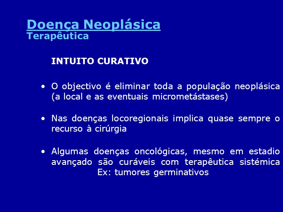 Doença Neoplásica Terapêutica INTUITO CURATIVO