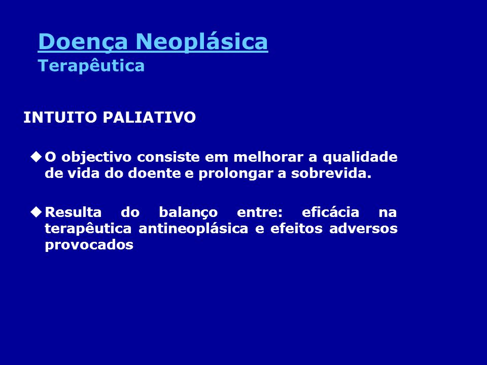 Doença Neoplásica Terapêutica INTUITO PALIATIVO