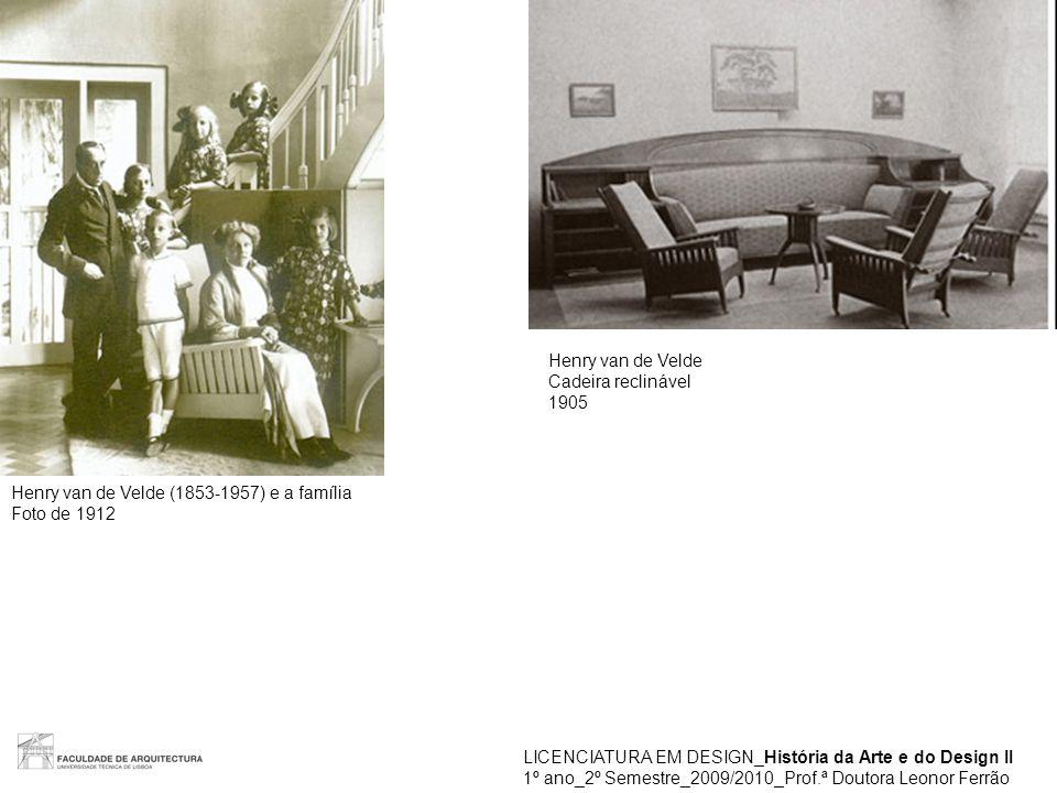 Henry van de Velde Cadeira reclinável. 1905. Henry van de Velde (1853-1957) e a família. Foto de 1912.