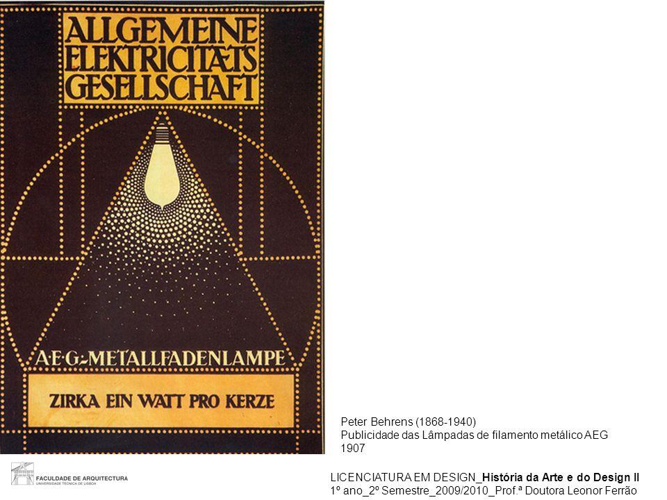 Peter Behrens (1868-1940) Publicidade das Lâmpadas de filamento metálico AEG. 1907. LICENCIATURA EM DESIGN_História da Arte e do Design II.