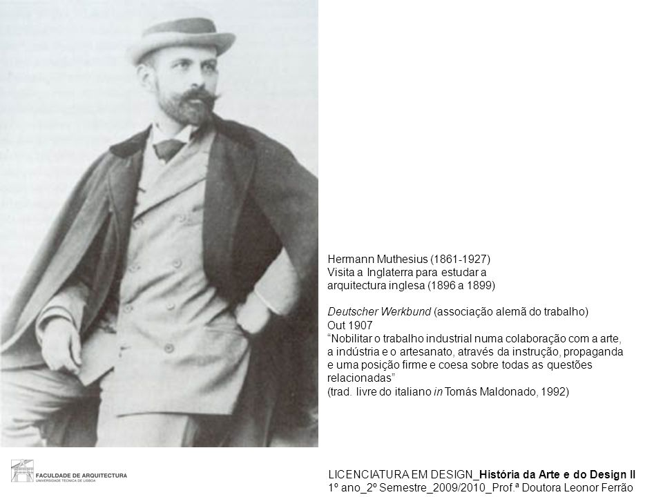 Hermann Muthesius (1861-1927) Visita a Inglaterra para estudar a. arquitectura inglesa (1896 a 1899)