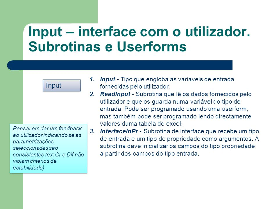 Input – interface com o utilizador. Subrotinas e Userforms