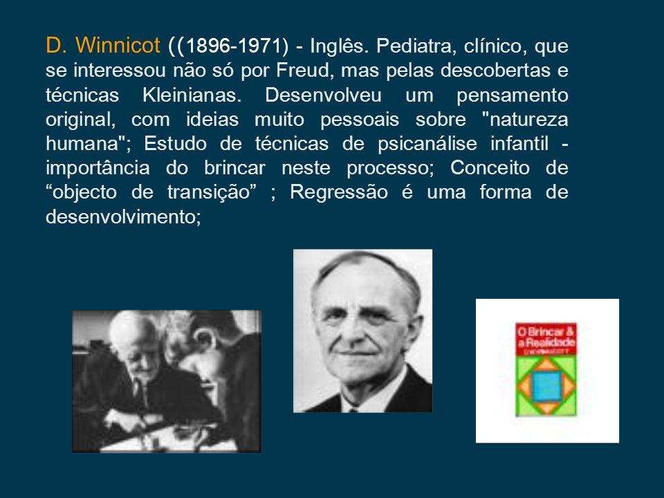 D. Winnicot ((1896-1971) - Inglês