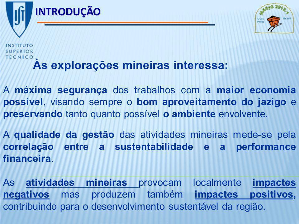Às explorações mineiras interessa: