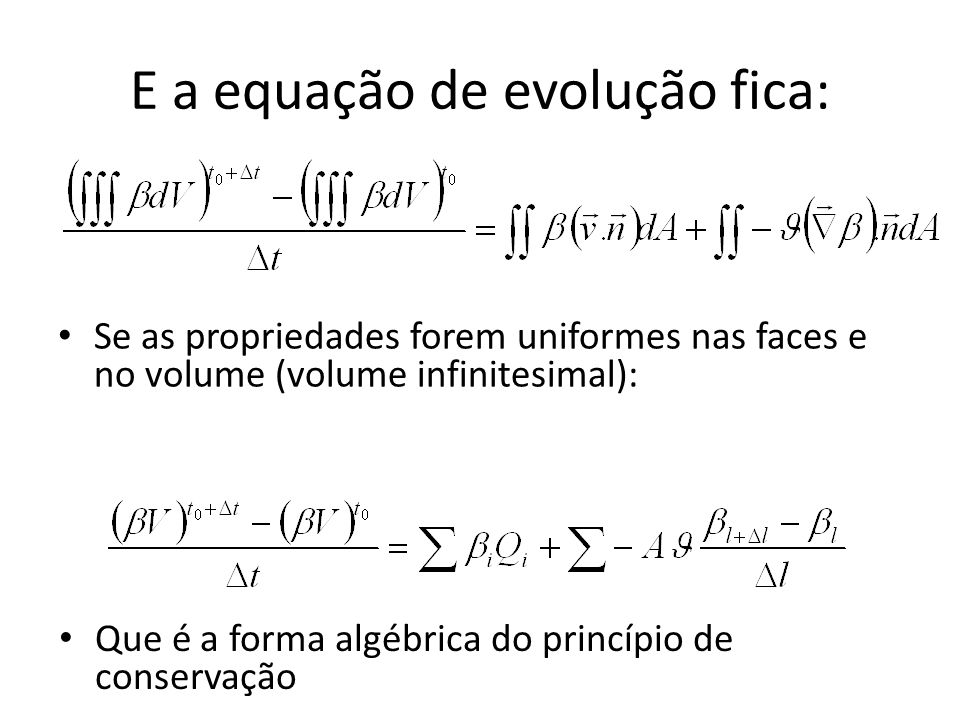 E a equação de evolução fica:
