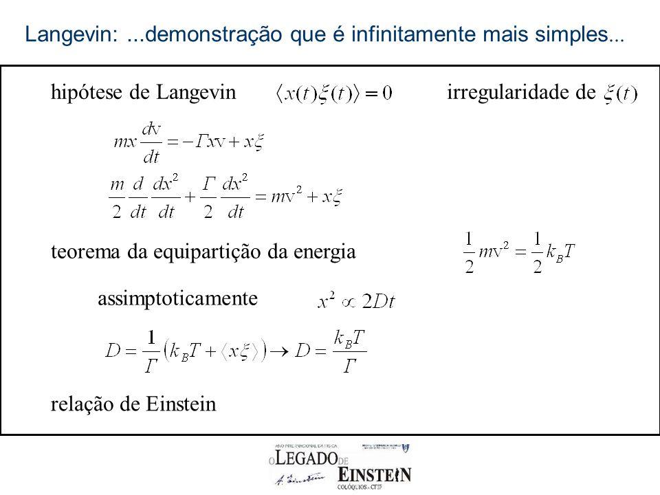 Langevin: ...demonstração que é infinitamente mais simples...