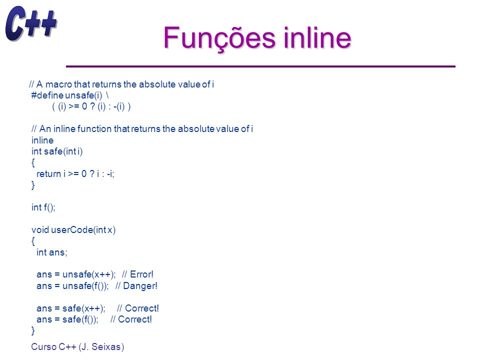 Funções inline // A macro that returns the absolute value of i