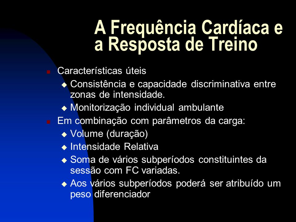 A Frequência Cardíaca e a Resposta de Treino