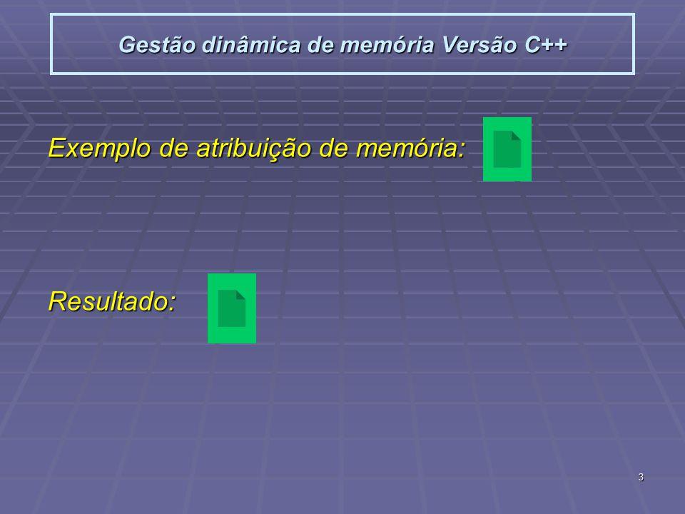 Gestão dinâmica de memória Versão C++