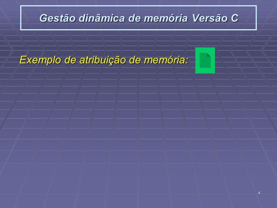 Gestão dinâmica de memória Versão C