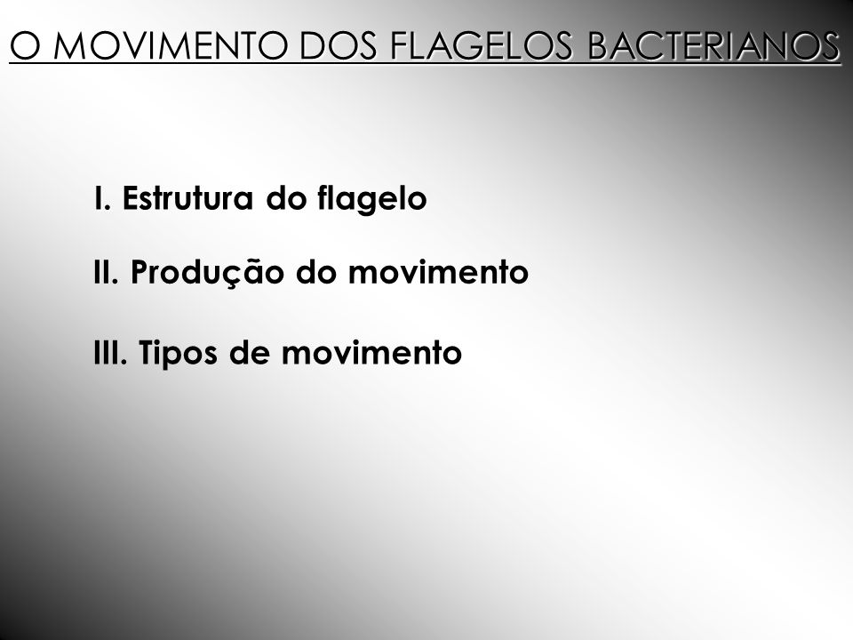 O MOVIMENTO DOS FLAGELOS BACTERIANOS