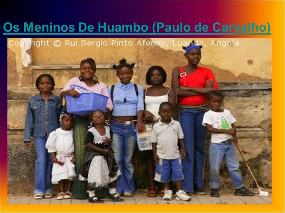 Os Meninos De Huambo (Paulo de Carvalho)
