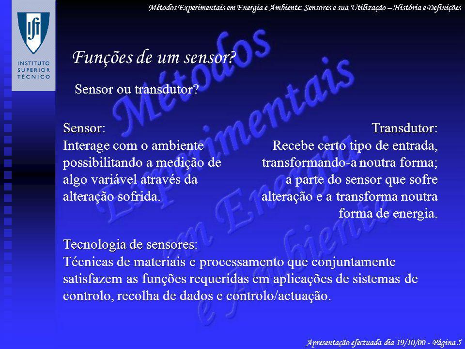 Funções de um sensor Sensor ou transdutor Sensor: