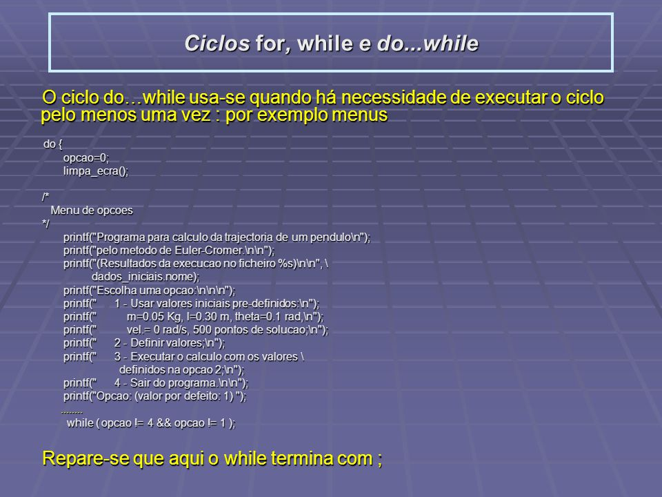 Ciclos for, while e do...while