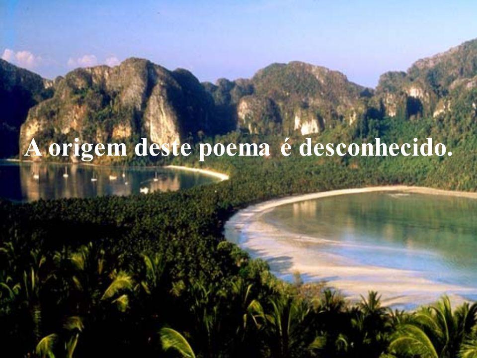 A origem deste poema é desconhecido.